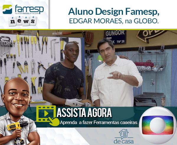 Aluno Design Famesp na Globo!
