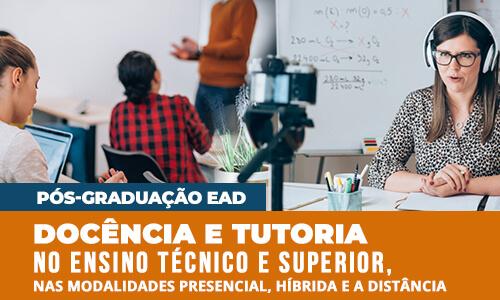 pos-docencia-tutoria-ensino-tecnico-superior-modalidades-presencial-hibrida-distancia-famesp