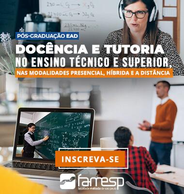 pos-ead-docencia-tutoria-ensino-tecnico-superior-modalidades-presencial-hibrida-distancia-famesp