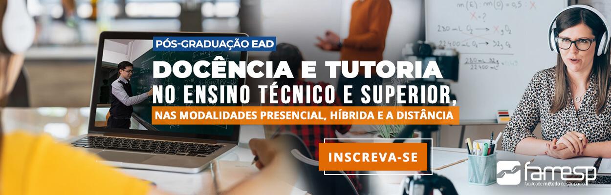 pos-graduacao-ead-banner-docencia-tutoria-ensino-tecnico-superior-modalidades-presencial-hibrida-distancia-famesp